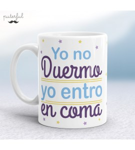 Taza Puterful – Yo no duermo